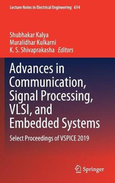Advances in Communication, Signal Processing, VLSI, and Embedded Systems - Shubhakar Kalya