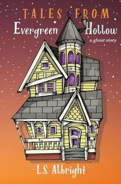 Tales from Evergreen Hollow - L S Albright