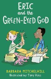 Eric and the Green-Eyed God - Barbara Mitchelhill  Tony Ross