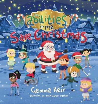 The Abilities in Me Save Christmas - Gemma Keir