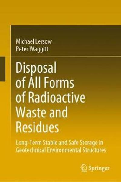 Disposal of All Forms of Radioactive Waste and Residues - Michael Lersow