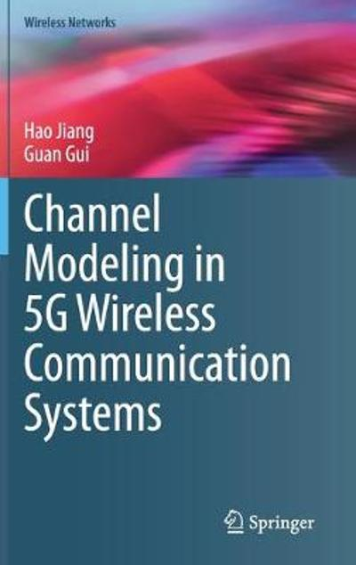 Channel Modeling in 5G Wireless Communication Systems - Hao Jiang