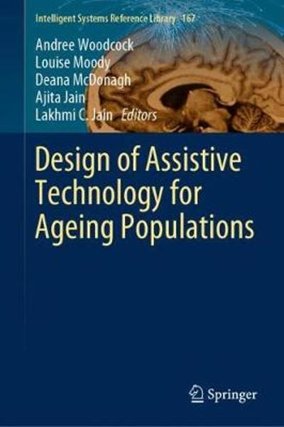 Design of Assistive Technology for Ageing Populations - Andree Woodcock