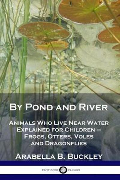 By Pond and River - Arabella B Buckley