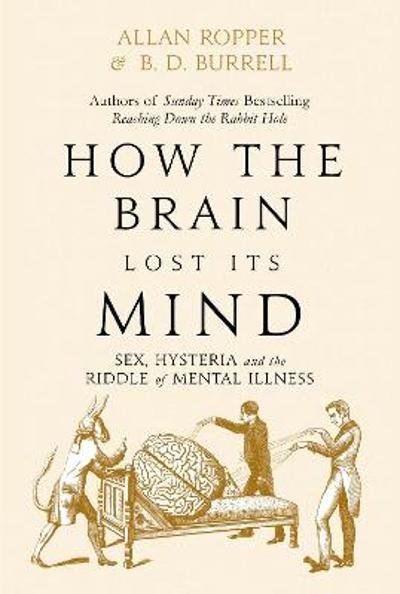 How The Brain Lost Its Mind - Allan Ropper
