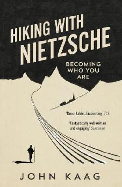 Hiking with Nietzsche - John Kaag