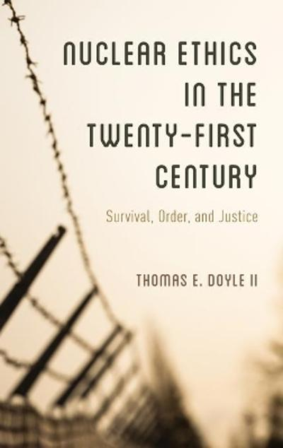Nuclear Ethics in the Twenty-First Century - II, Thomas E. Doyle
