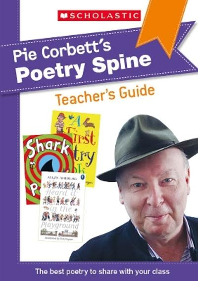 Pie Corbett's Poetry Spine Teacher's Guide - Pie Corbett