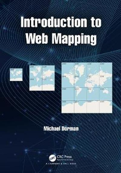 Introduction to Web Mapping - Michael Dorman