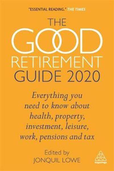 The Good Retirement Guide 2020 - Jonquil Lowe