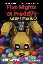 Into the Pit (Five Nights at Freddy's: Fazbear Frights #1) - Scott Cawthon Elley Cooper