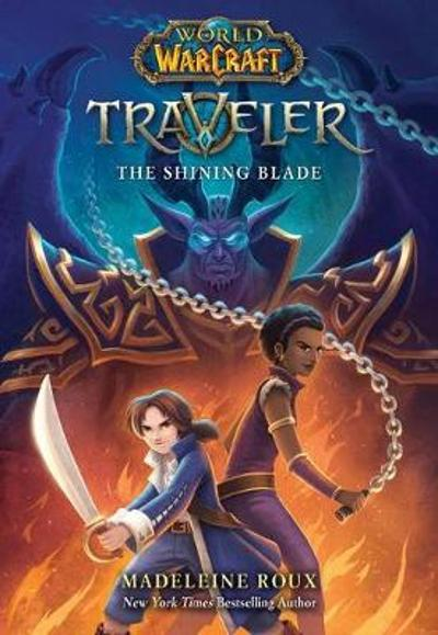 The Shining Blade (World of Warcraft: Traveler, #3) - Madeleine Roux