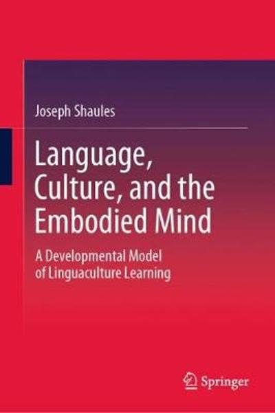 Language, Culture, and the Embodied Mind - Joseph Shaules