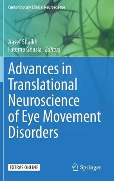 Advances in Translational Neuroscience of Eye Movement Disorders - Aasef Shaikh