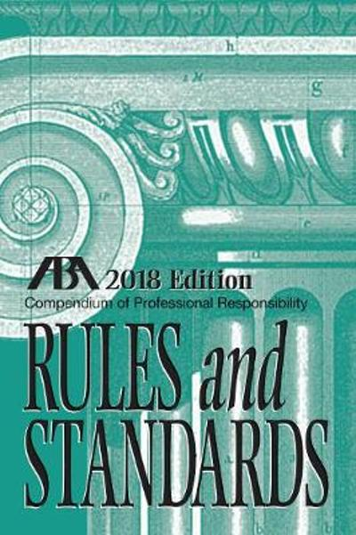 Compendium of Professional Responsibility Rules and Standards - Tracy L Kepler
