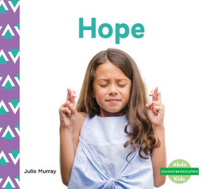 Character Education: Hope - Julie Murray