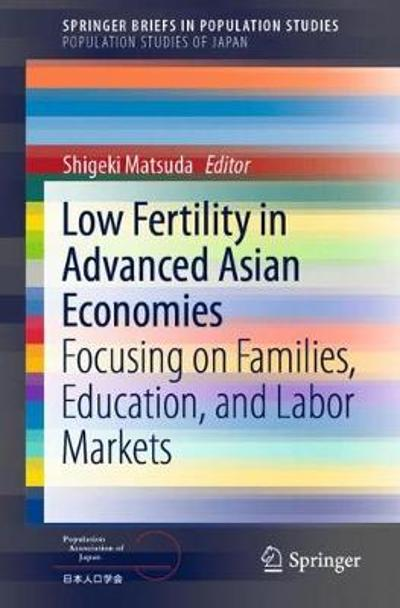 Low Fertility in Advanced Asian Economies - Shigeki Matsuda