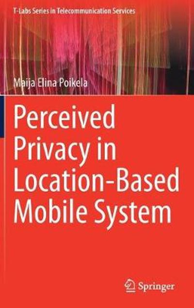 Perceived Privacy in Location-Based Mobile System - Maija Elina Poikela