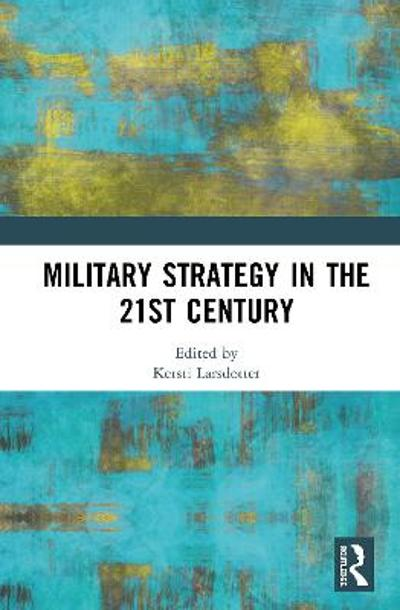 Military Strategy in the 21st Century - Kersti Larsdotter