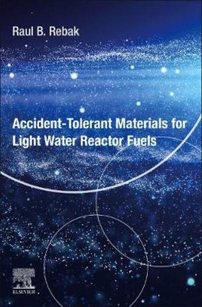 Accident-Tolerant Materials for Light Water Reactor Fuels - Raul B. Rebak