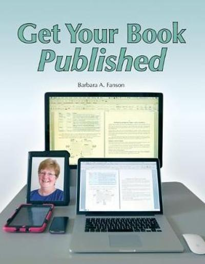 Get Your Book Published - Barbara a Fanson