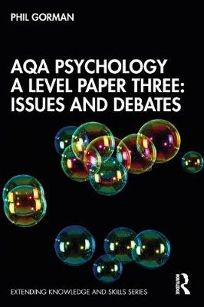 AQA Psychology A Level Paper Three: Issues and Debates - Phil Gorman
