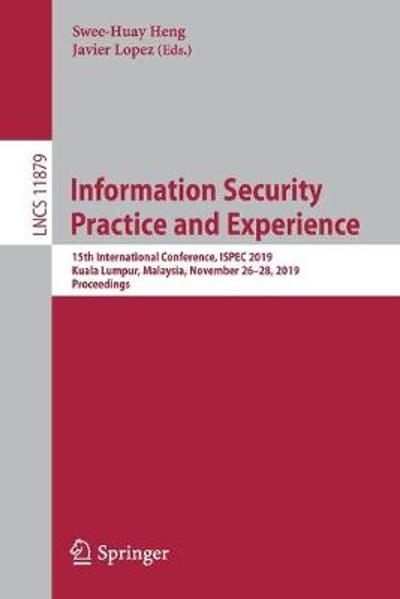 Information Security Practice and Experience - Swee-Huay Heng