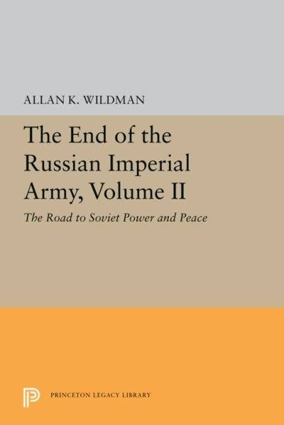 End of the Russian Imperial Army, Volume II - Allan K. Wildman