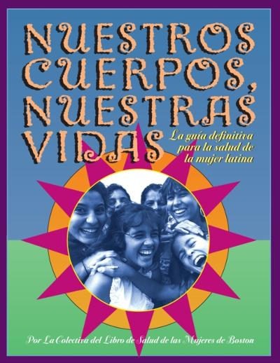 Nuestros Cuerpos, Nuestras Vidas - The Boston Women's Health Collective