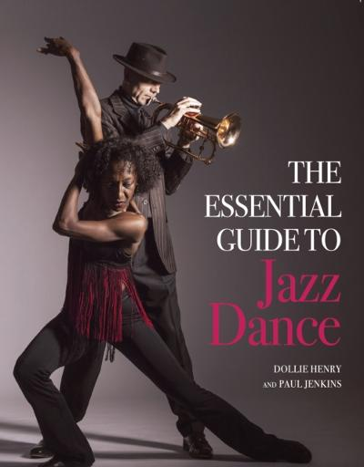 Essential Guide to Jazz Dance - Dollie Henry