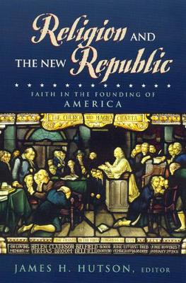 Religion and the New Republic - James H. Hutson