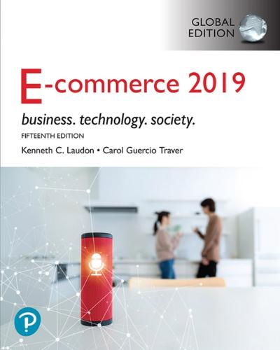 E-Commerce 2019: Business, Technology and Society, Global Edition - Kenneth C. Laudon