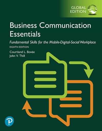 Business Communication Essentials: Fundamental Skills for the Mobile-Digital-Social Workplace, Global Edition - Courtland L. Bovee