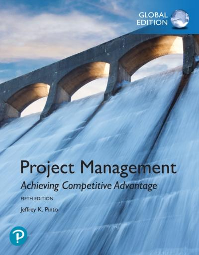 Project Management: Achieving Competitive Advantage, Global Edition - Jeffrey K. Pinto