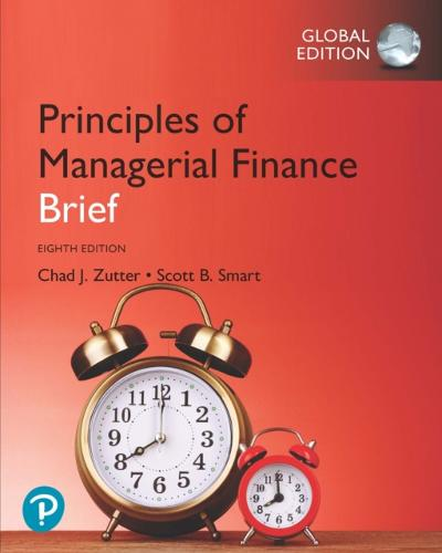 Principles of Managerial Finance, Brief, Global Edition - Chad J. Zutter