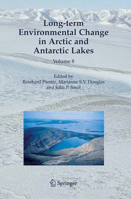 Long-term Environmental Change in Arctic and Antarctic Lakes - Reinhard Pienitz