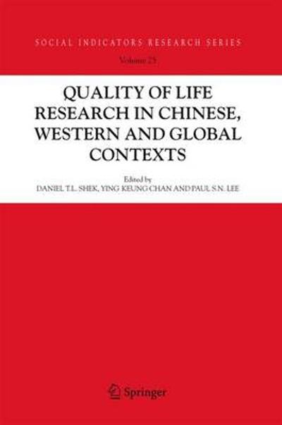 Quality-of-Life Research in Chinese, Western and Global Contexts - Daniel T. L. Shek