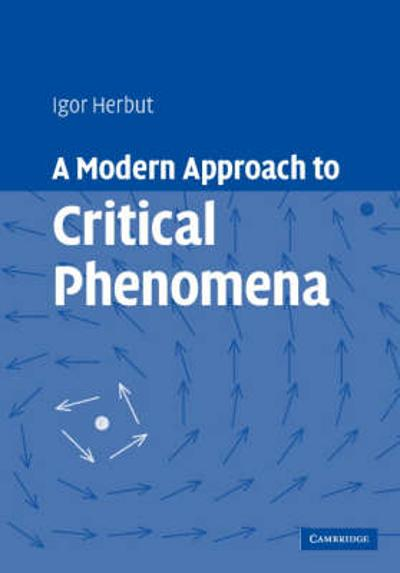A Modern Approach to Critical Phenomena - Igor Herbut
