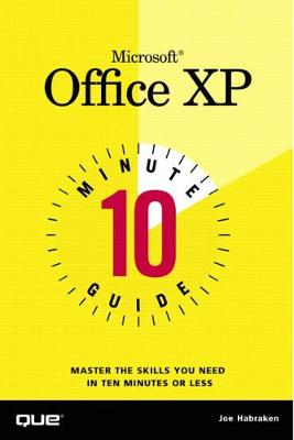 10 Minute Guide to Microsoft Office XP - Joe Habraken