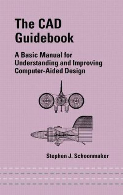 The CAD Guidebook - Stephen J. Schoonmaker