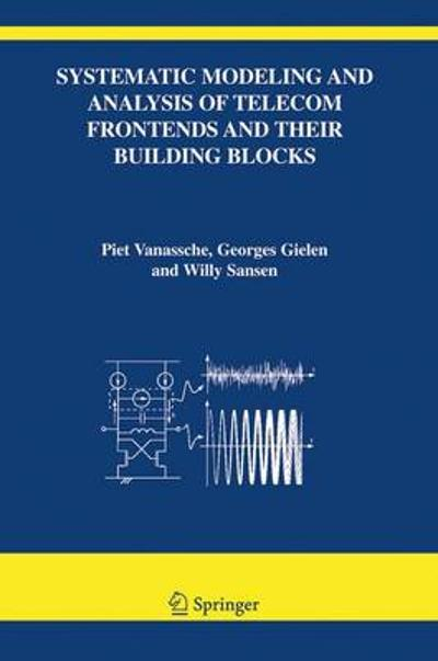 Systematic Modeling and Analysis of Telecom Frontends and their Building Blocks - Piet Vanassche
