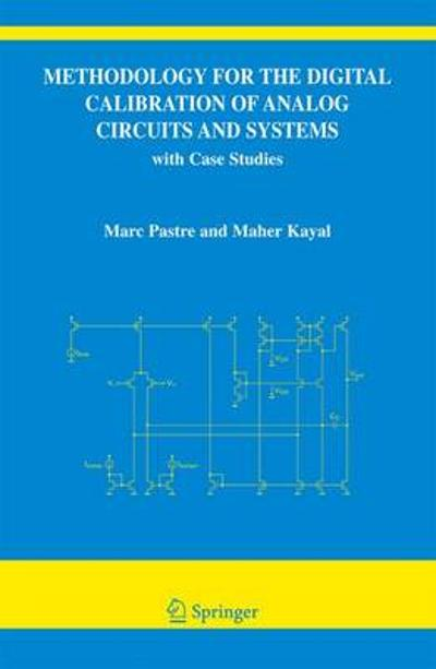 Methodology for the Digital Calibration of Analog Circuits and Systems - Marc Pastre