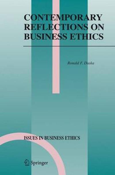 Contemporary Reflections on Business Ethics - Ronald F. Duska