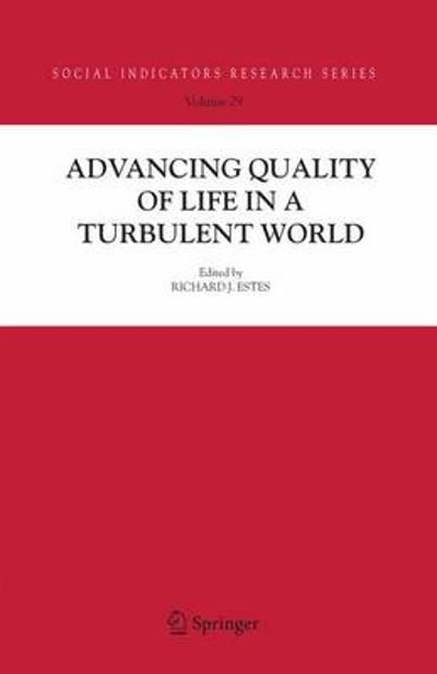 Advancing Quality of Life in a Turbulent World - Richard J. Estes