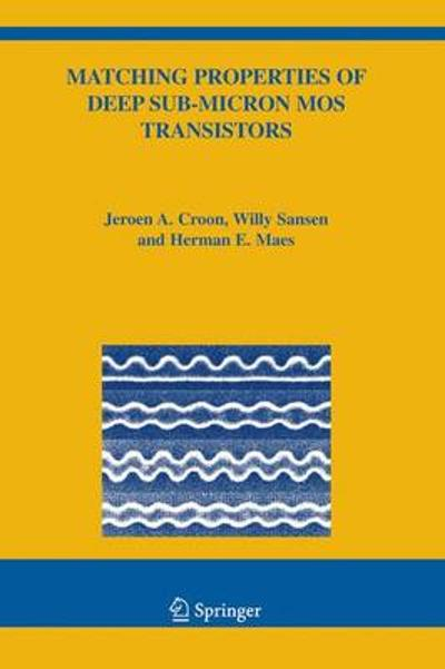 Matching Properties of Deep Sub-Micron MOS Transistors - Jeroen A. Croon