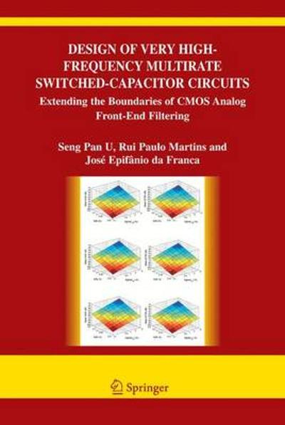 Design of Very High-Frequency Multirate Switched-Capacitor Circuits - Ben U Seng Pan