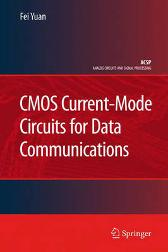 CMOS Current-Mode Circuits for Data Communications - Fei Yuan