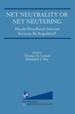 Net Neutrality or Net Neutering - Thomas M. Lenard