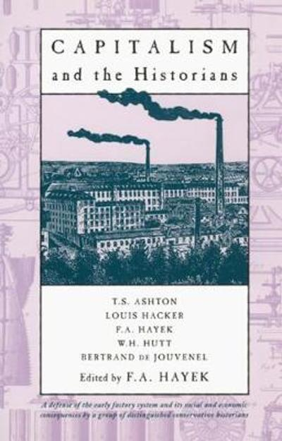 Capitalism and the Historians - T. S. Ashton
