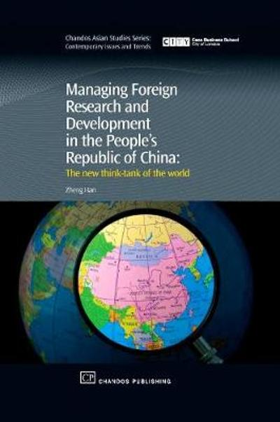 Managing Foreign Research and Development in the People's Republic of China - Zheng Han